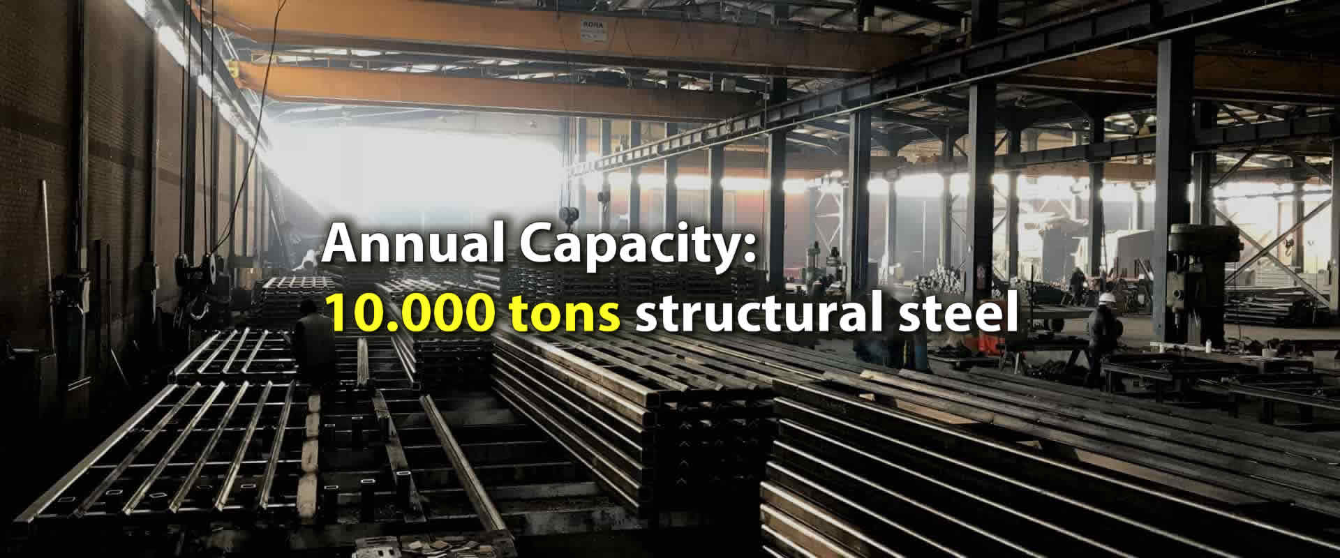 Annual Capacity 10.000 tons structural steel